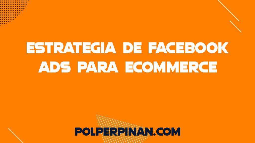 Estrategia de Facebook Ads para eCommerce